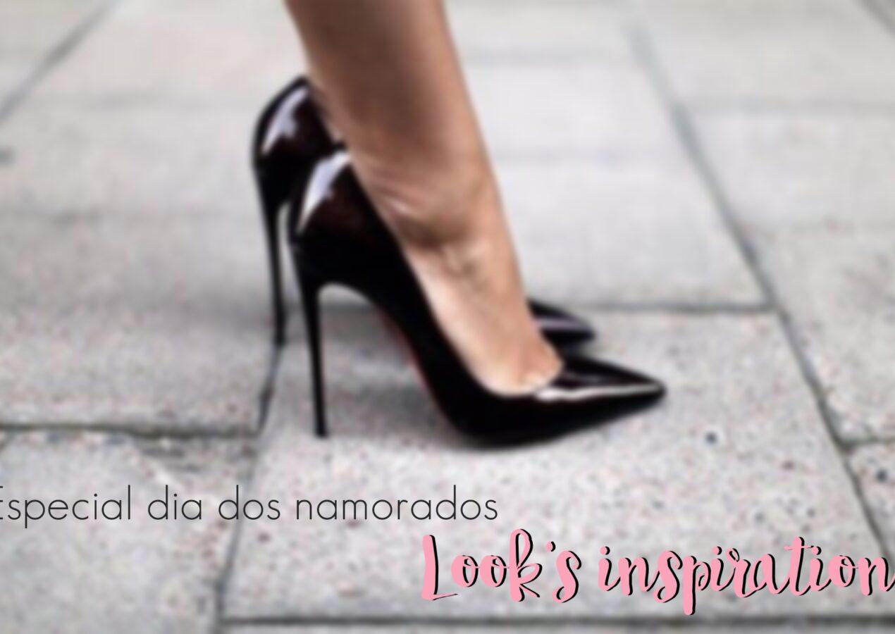 Especial dia dos namorados: Look's inspiration